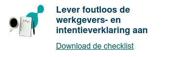 Lever foutloos de werkgevers- en intentieverklaring aan  Download de checklist
